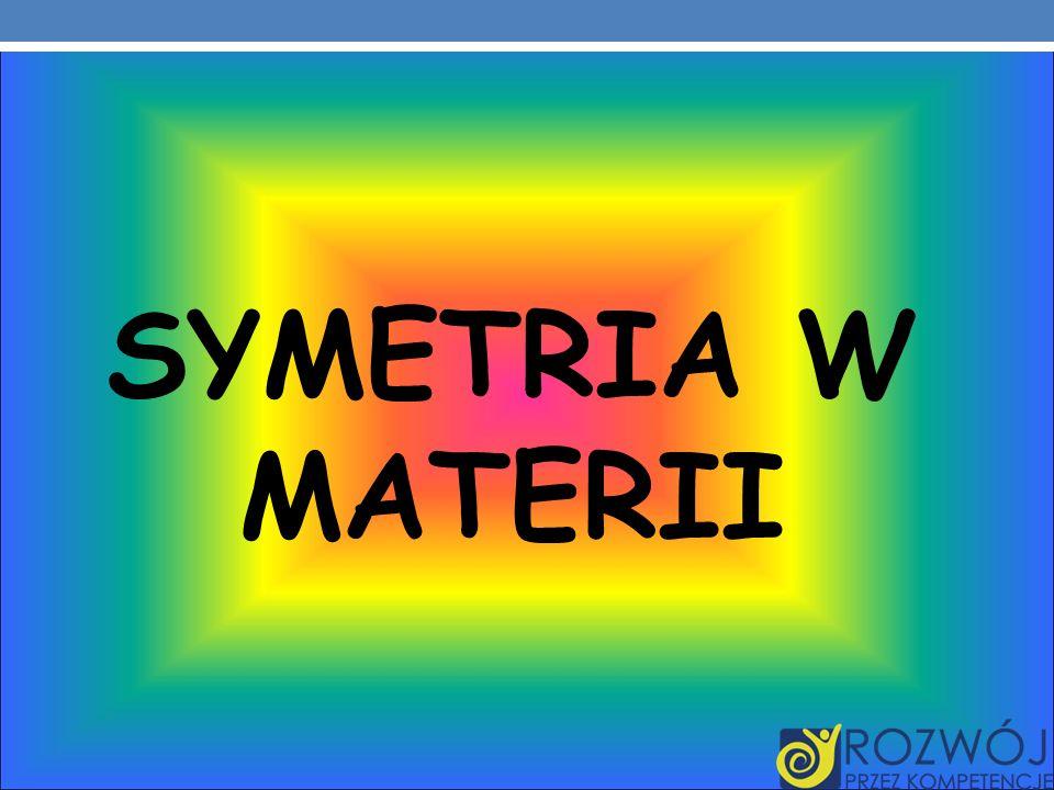 SYMETRIA W MATERII