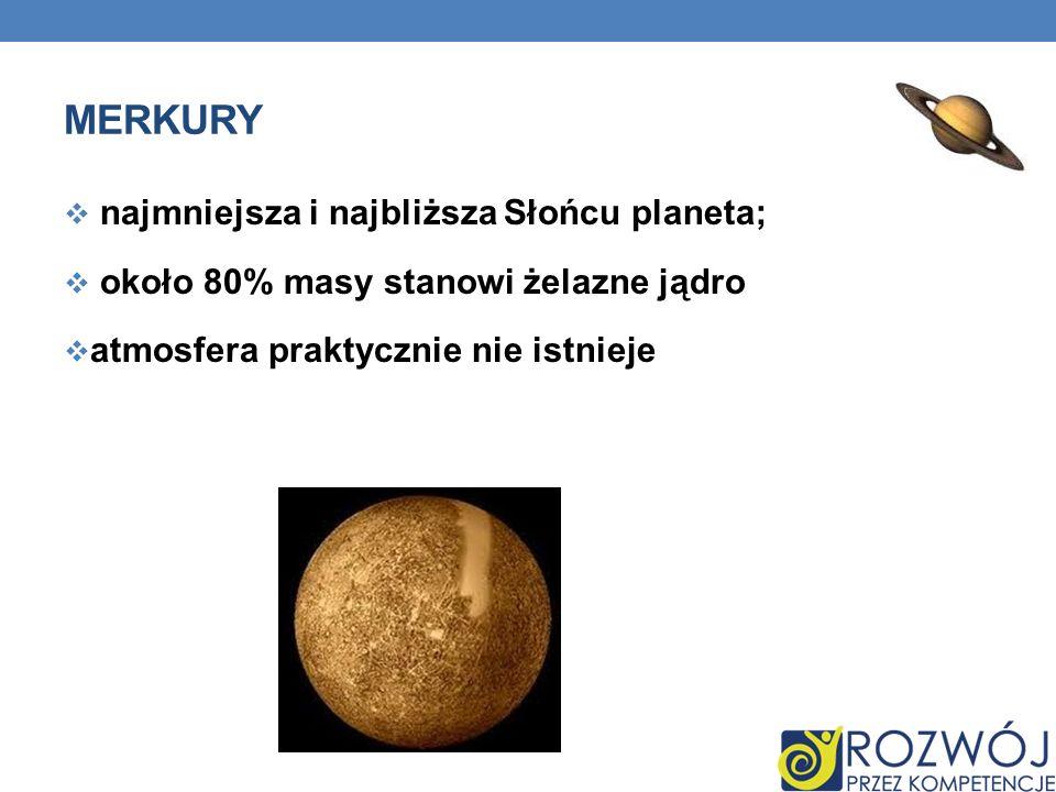 Merkury najmniejsza i najbliższa Słońcu planeta;