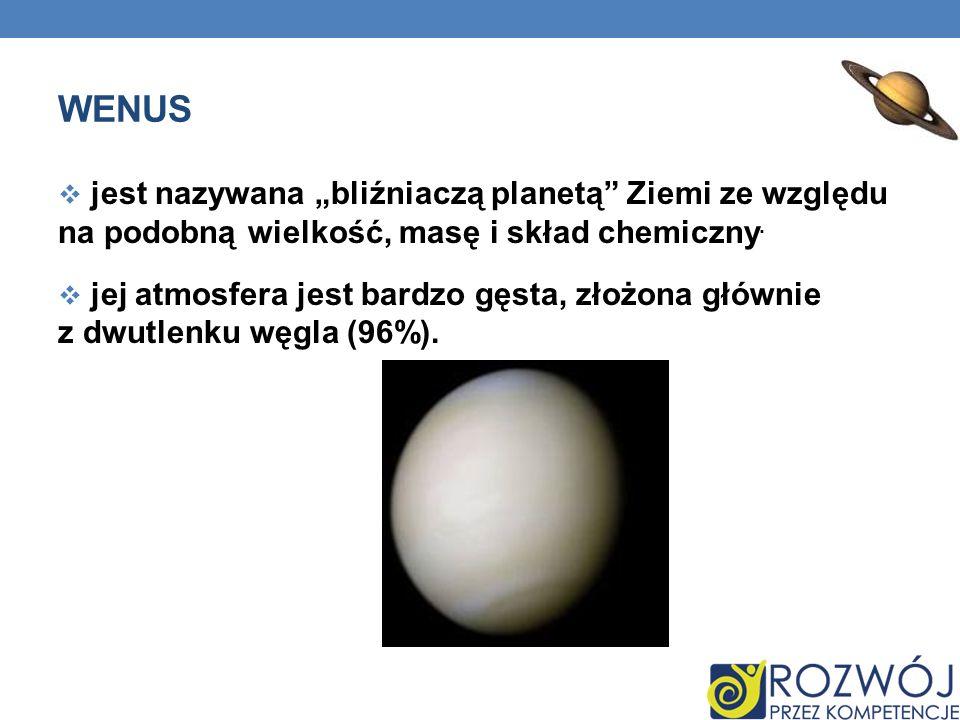 """Wenus jest nazywana """"bliźniaczą planetą Ziemi ze względu na podobną wielkość, masę i skład chemiczny."""