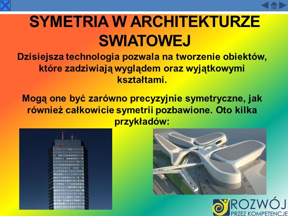 SYMETRIA W ARCHITEKTURZE SWIATOWEJ