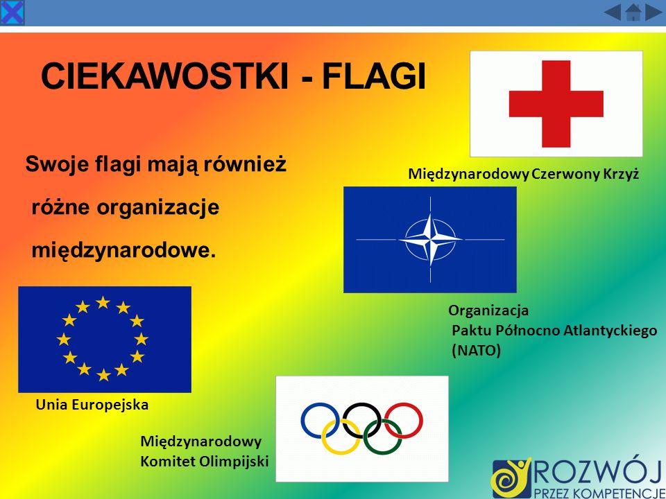 CIEKAWOSTKI - FLAGI Swoje flagi mają również różne organizacje międzynarodowe. Międzynarodowy Czerwony Krzyż.