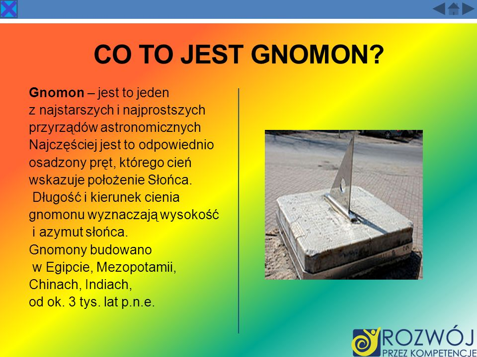 CO TO JEST GNOMON Gnomon – jest to jeden