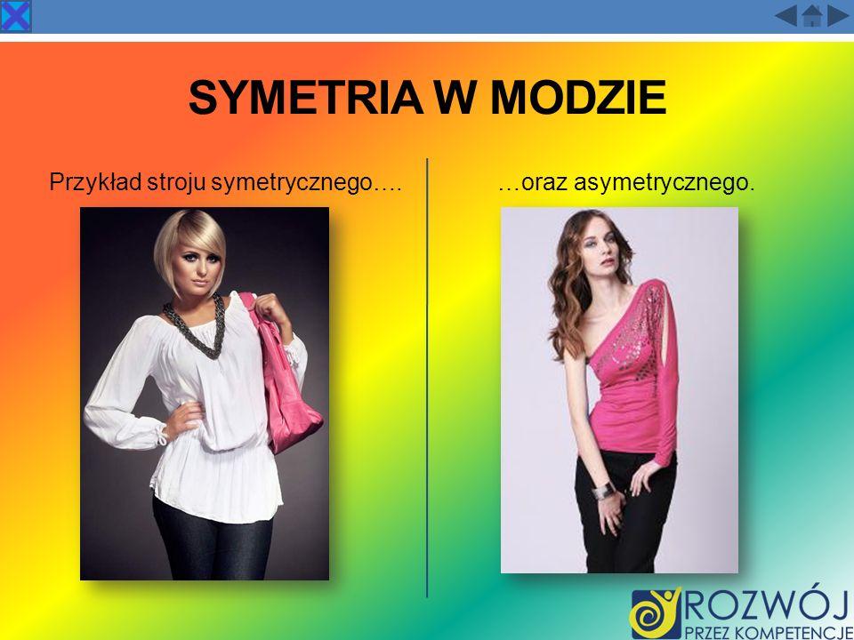 Przykład stroju symetrycznego….