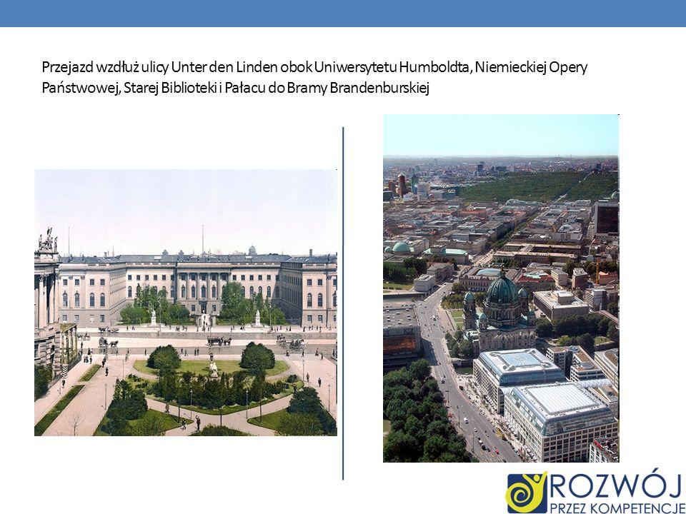 Przejazd wzdłuż ulicy Unter den Linden obok Uniwersytetu Humboldta, Niemieckiej Opery Państwowej, Starej Biblioteki i Pałacu do Bramy Brandenburskiej