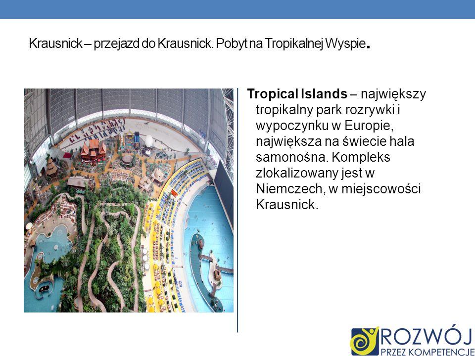 Krausnick – przejazd do Krausnick. Pobyt na Tropikalnej Wyspie.