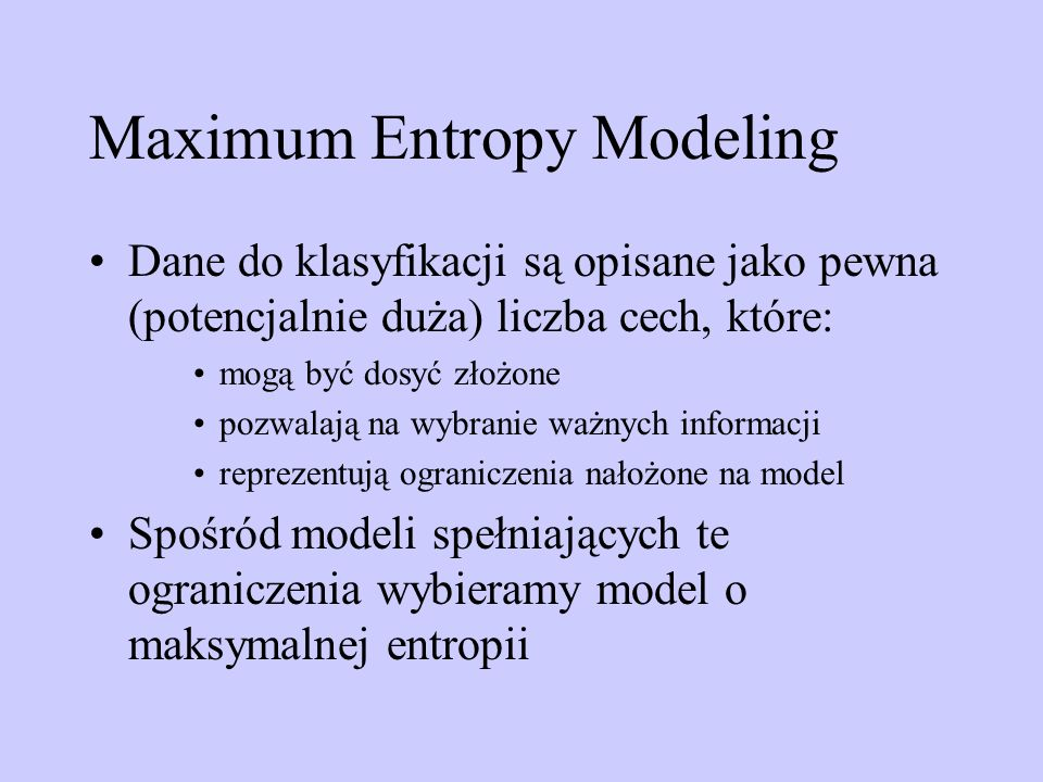 Maximum Entropy Modeling