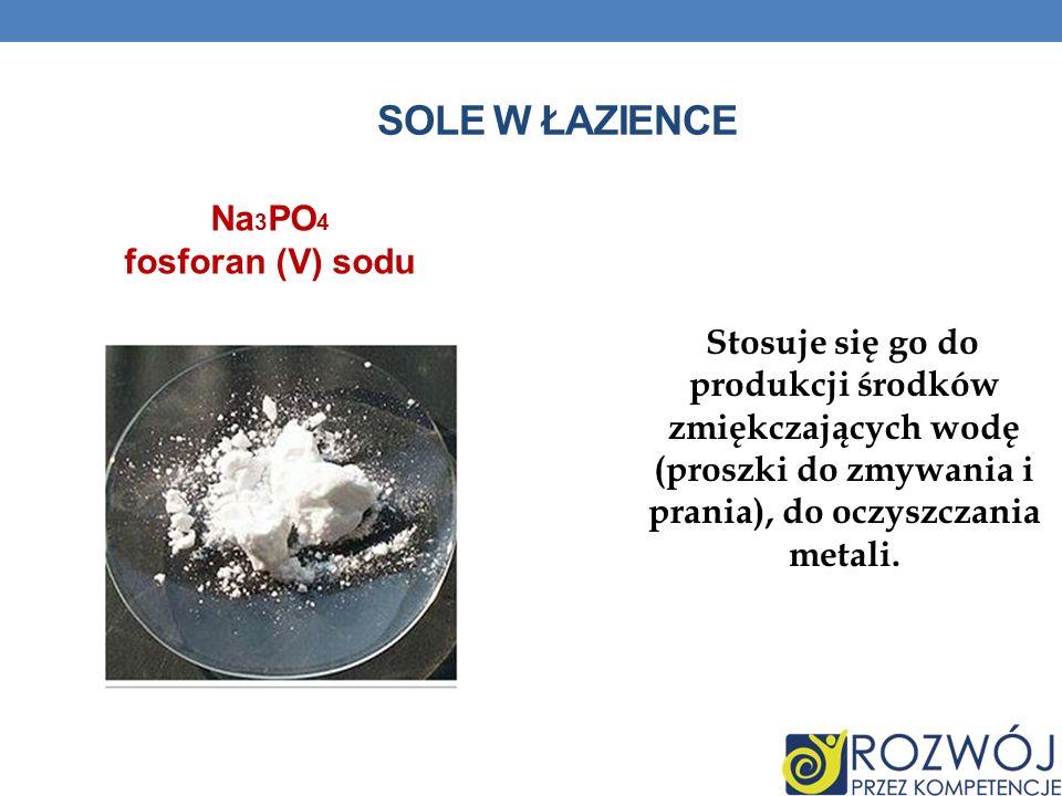 Sole w łazience Na3PO4 fosforan (V) sodu