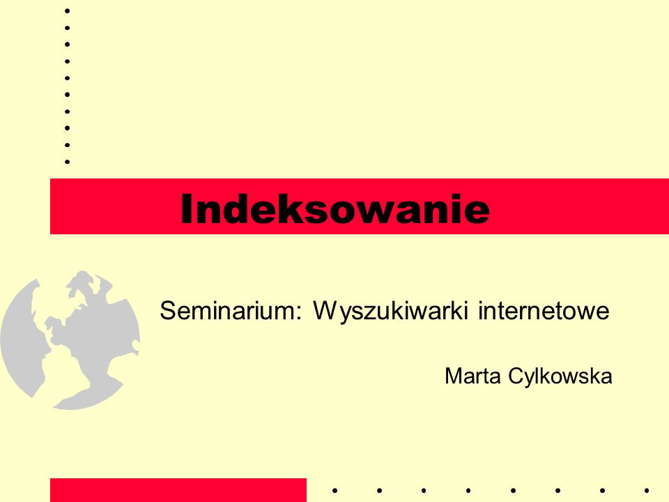Seminarium: Wyszukiwarki internetowe Marta Cylkowska