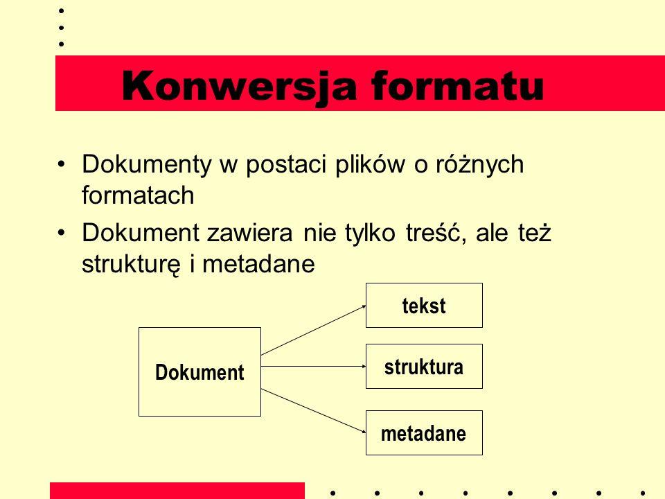 Konwersja formatu Dokumenty w postaci plików o różnych formatach