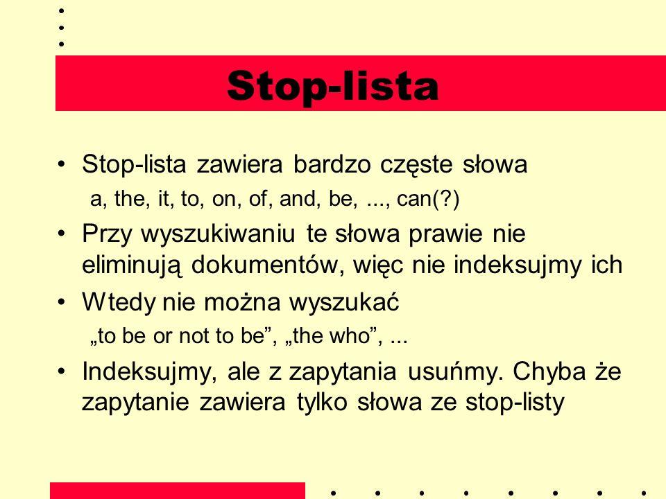 Stop-lista Stop-lista zawiera bardzo częste słowa