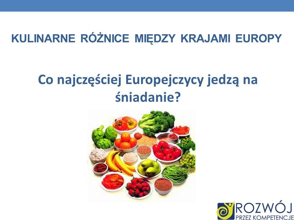 Kulinarne różnice między krajami Europy