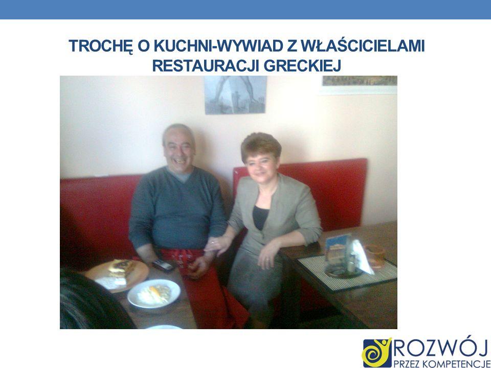 Trochę o kuchni-wywiad z właścicielami restauracji greckiej