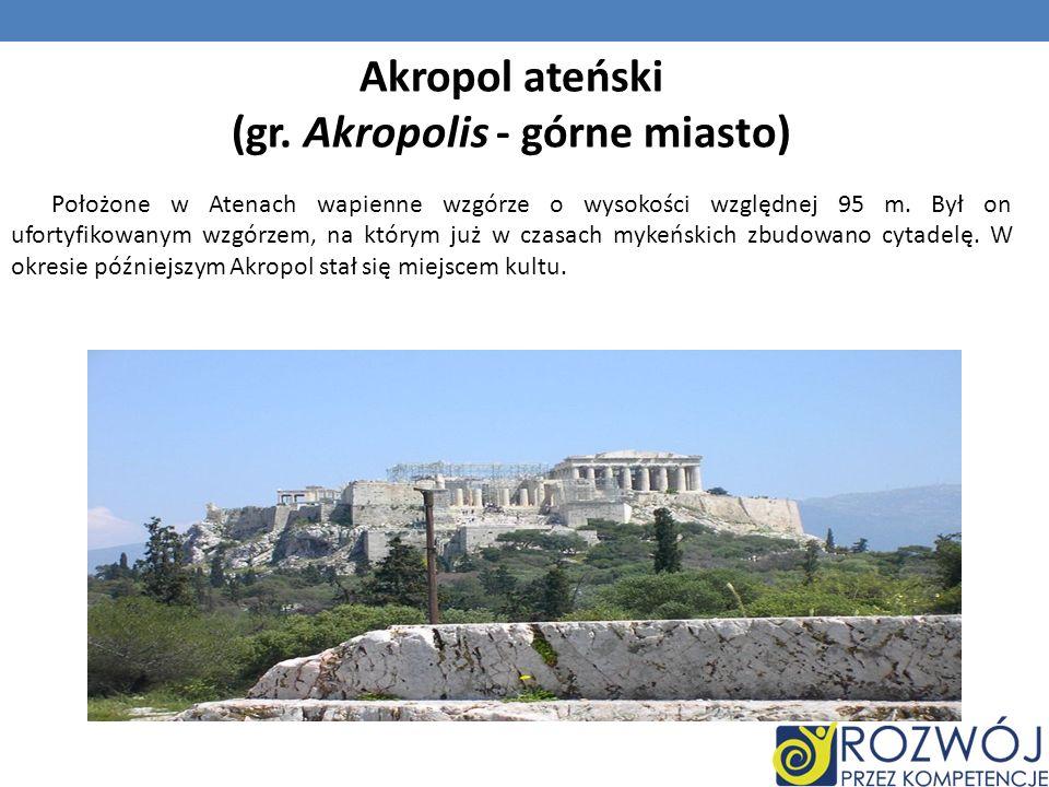 (gr. Akropolis - górne miasto)