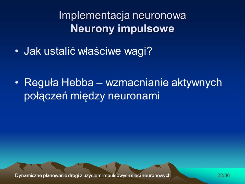Implementacja neuronowa Neurony impulsowe
