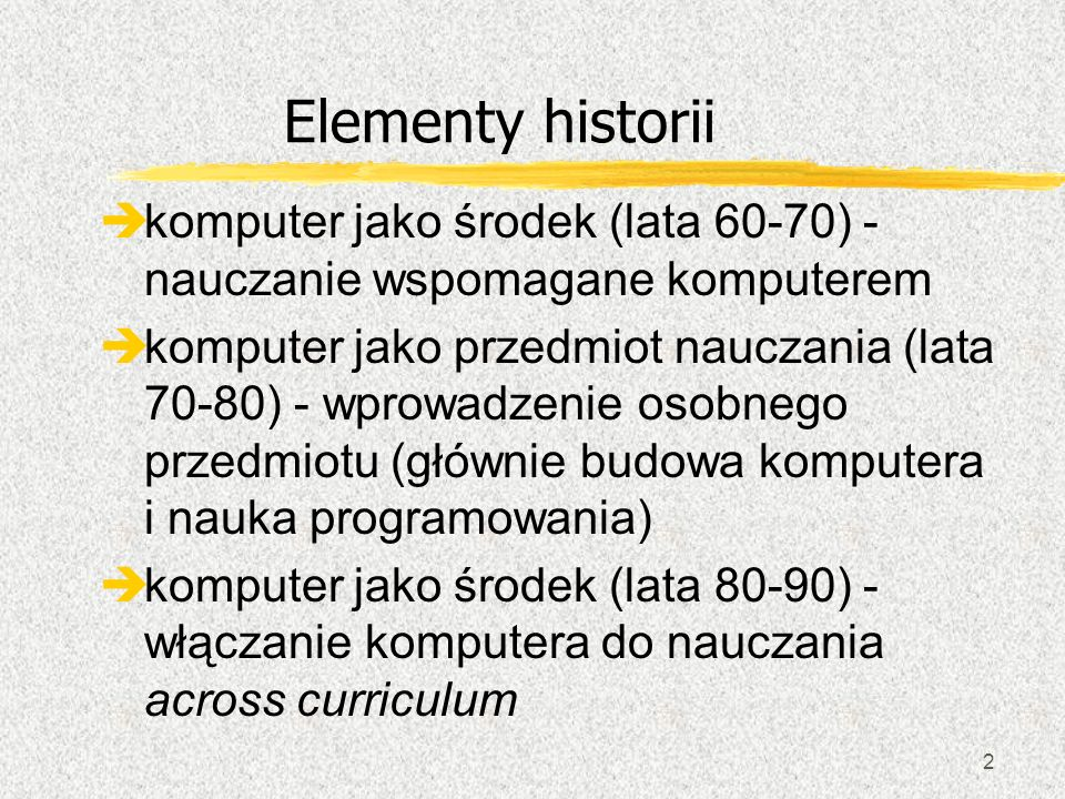 Elementy historii komputer jako środek (lata 60-70) - nauczanie wspomagane komputerem.