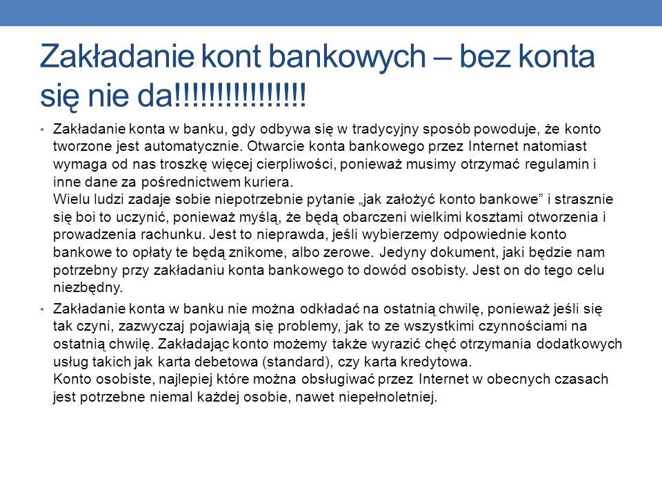 Zakładanie kont bankowych – bez konta się nie da!!!!!!!!!!!!!!!!