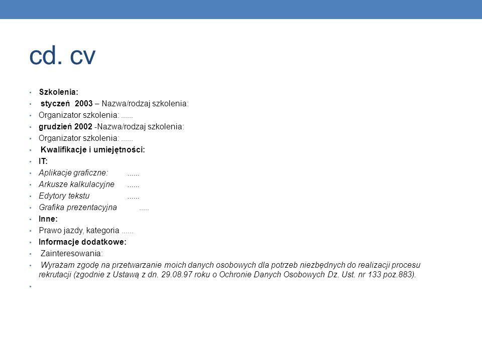 cd. cv Szkolenia: styczeń 2003 – Nazwa/rodzaj szkolenia: