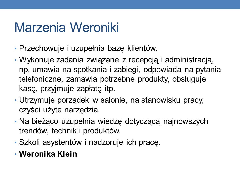 Marzenia Weroniki Przechowuje i uzupełnia bazę klientów.