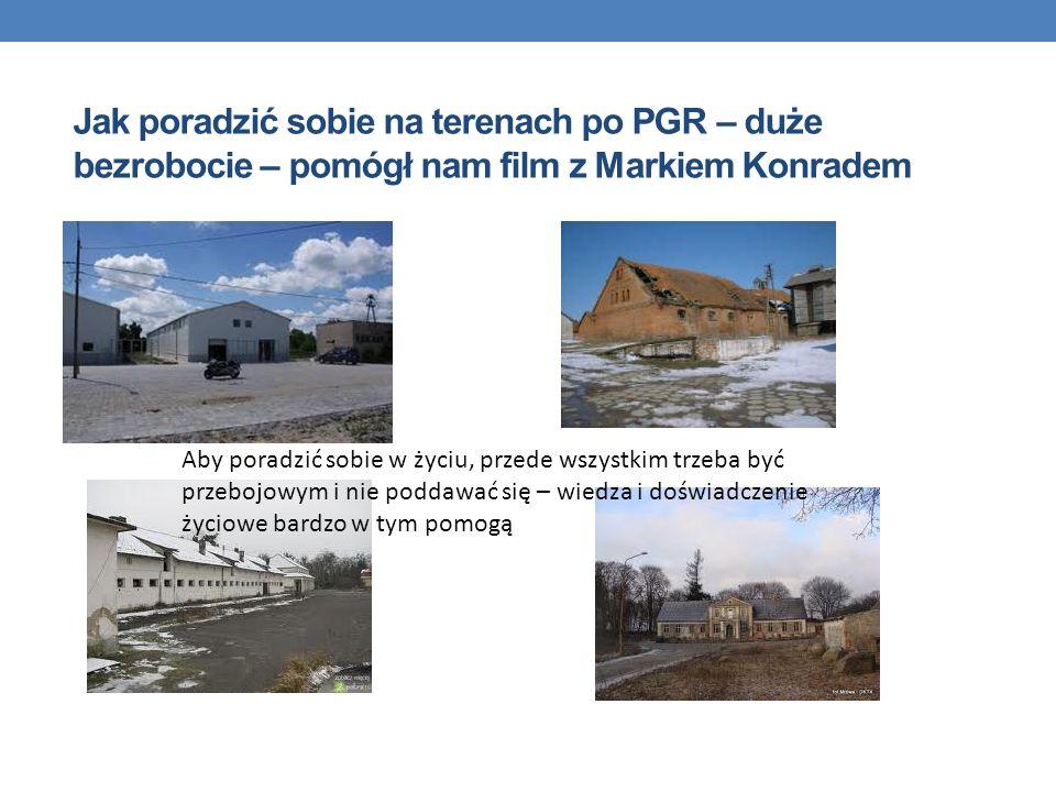 Jak poradzić sobie na terenach po PGR – duże bezrobocie – pomógł nam film z Markiem Konradem