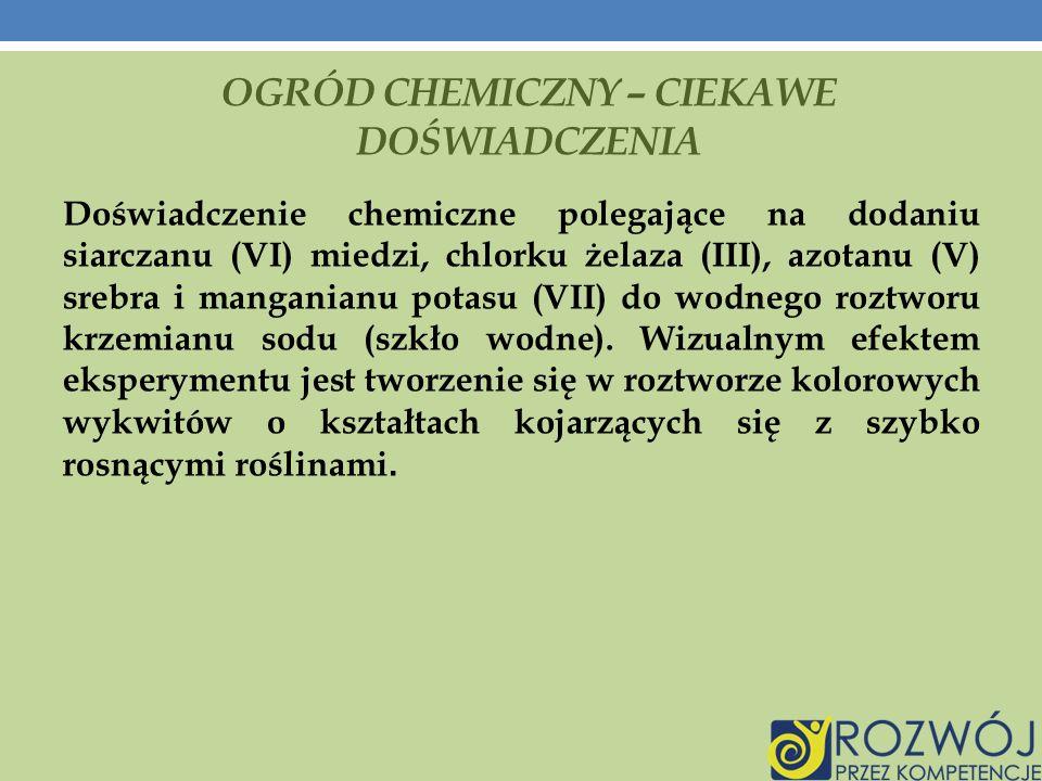 OGRÓD CHEMICZNY – CIEKAWE DOŚWIADCZENIA