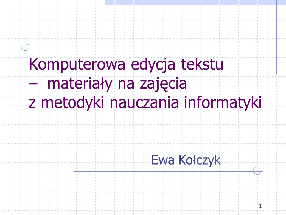 Komputerowa edycja tekstu – materiały na zajęcia z metodyki nauczania informatyki