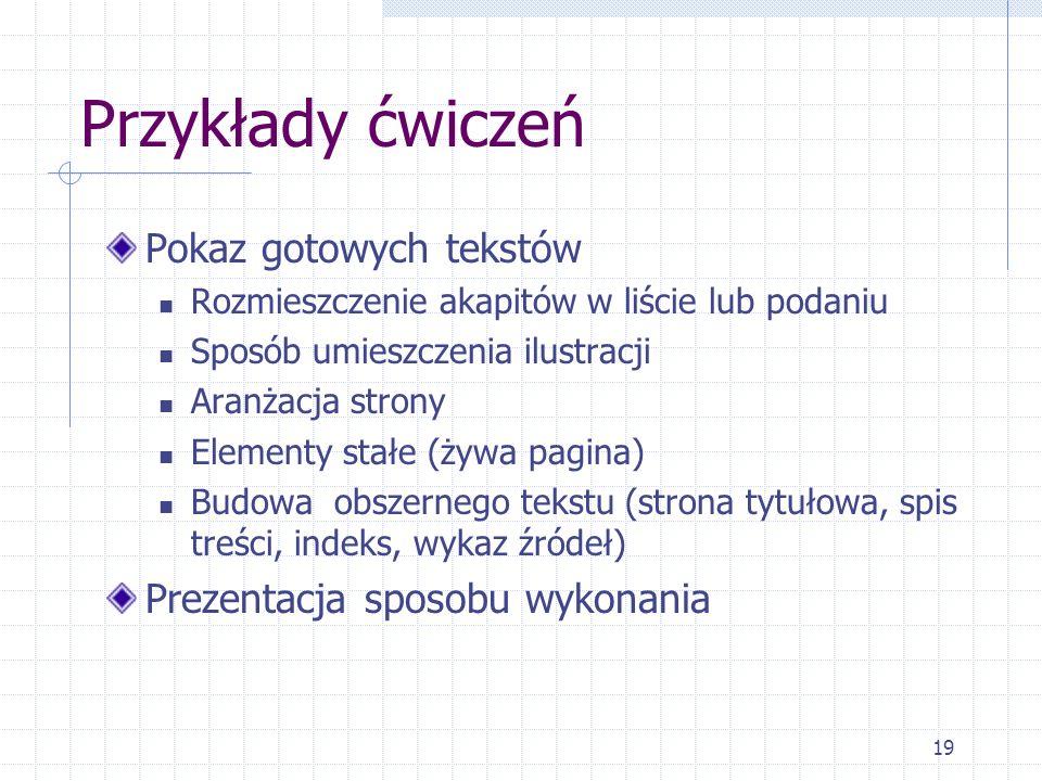 Przykłady ćwiczeń Pokaz gotowych tekstów Prezentacja sposobu wykonania