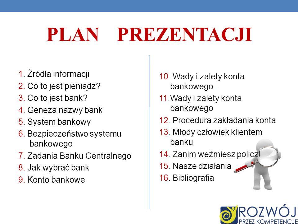 Plan prezentacji 1. Źródła informacji 2. Co to jest pieniądz