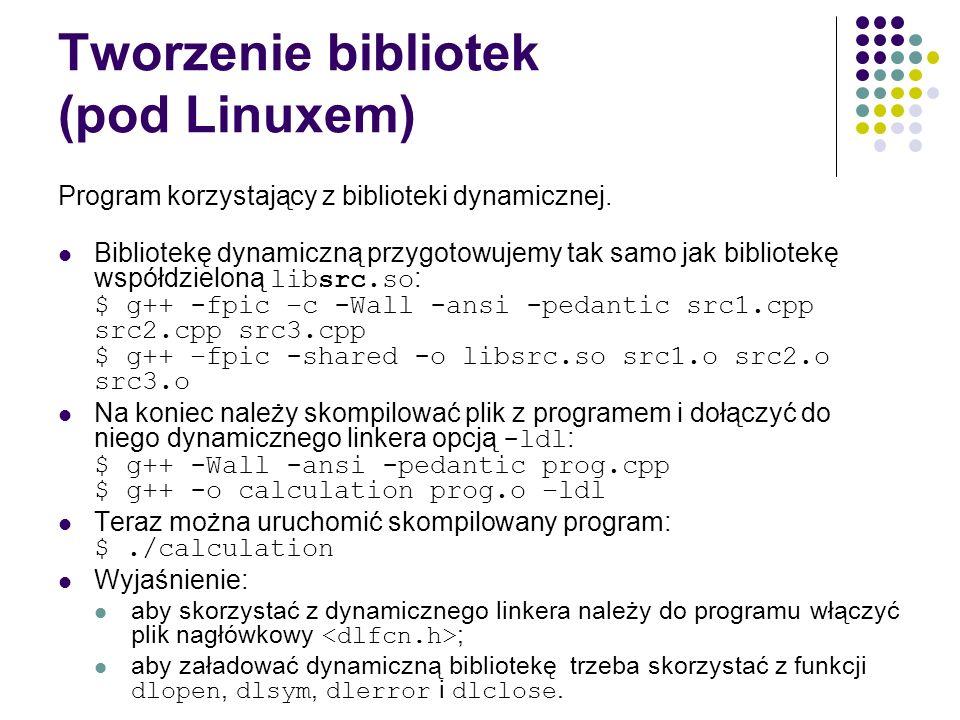 Tworzenie bibliotek (pod Linuxem)