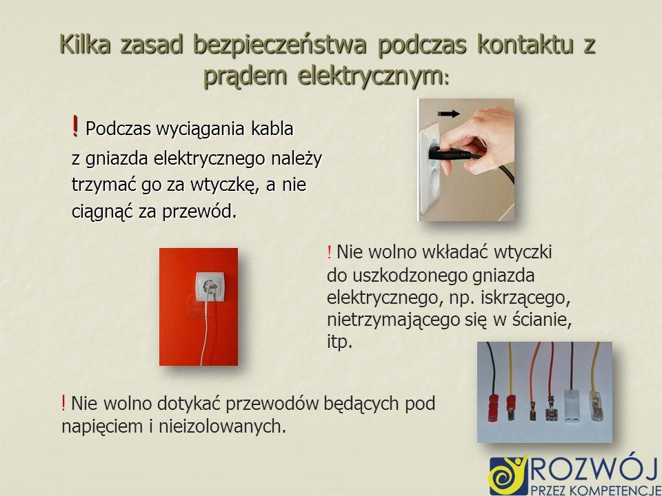 Kilka zasad bezpieczeństwa podczas kontaktu z prądem elektrycznym: