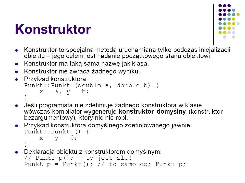 KonstruktorKonstruktor to specjalna metoda uruchamiana tylko podczas inicjalizacji obiektu – jego celem jest nadanie początkowego stanu obiektowi.