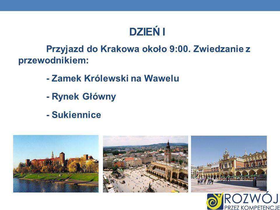 Dzień i Przyjazd do Krakowa około 9:00. Zwiedzanie z przewodnikiem: