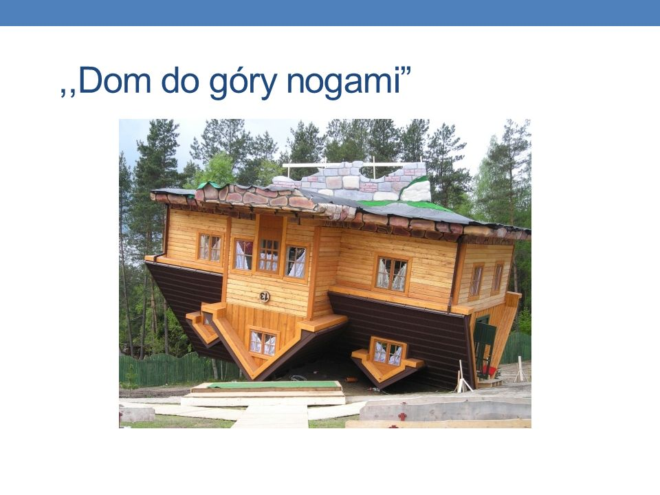 ,,Dom do góry nogami