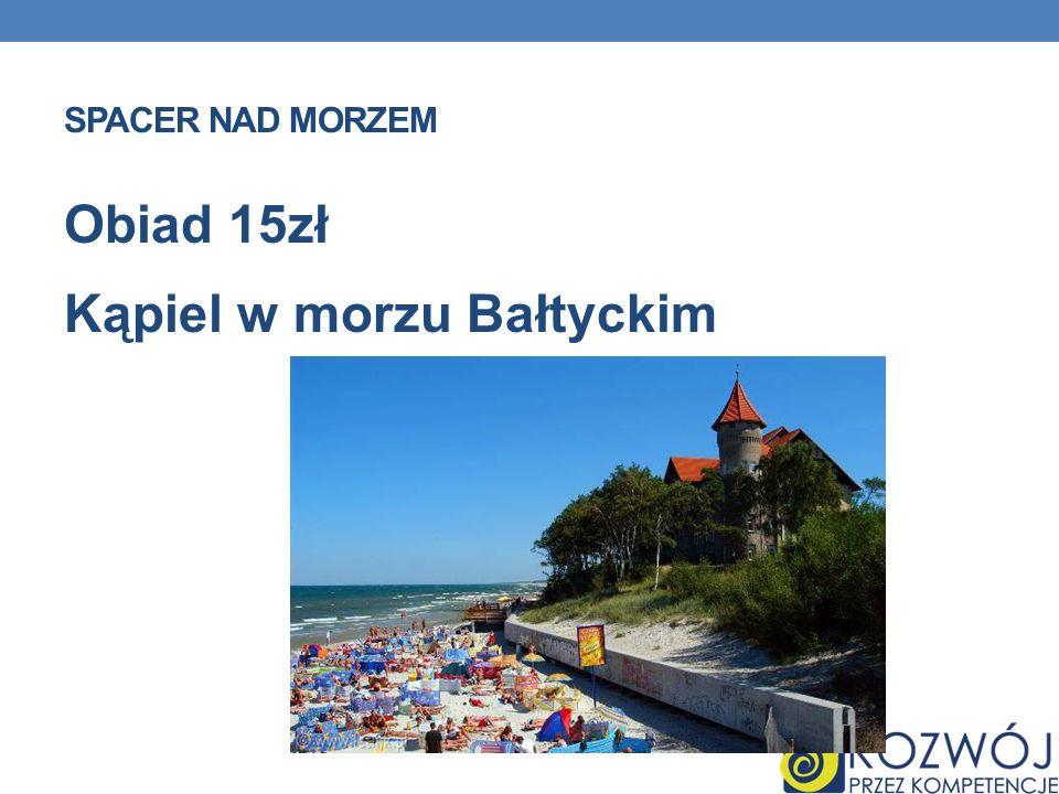 Obiad 15zł Kąpiel w morzu Bałtyckim
