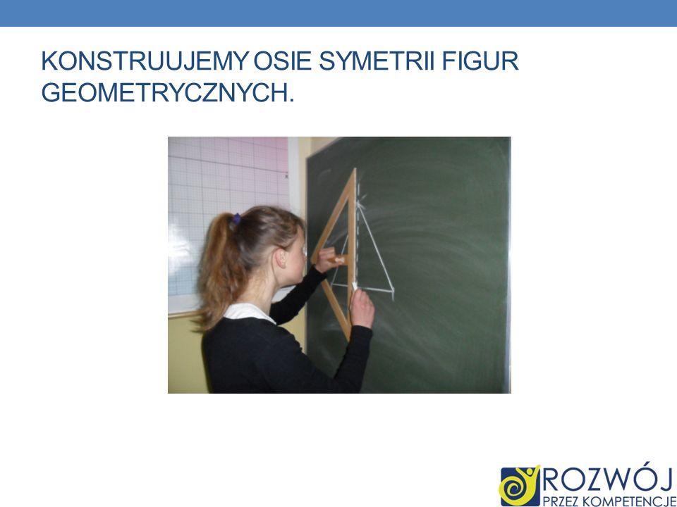 Konstruujemy osie symetrii figur geometrycznych.