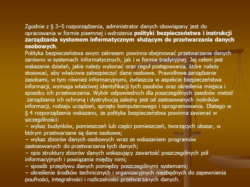 Zgodnie z § 3–5 rozporządzenia, administrator danych obowiązany jest do