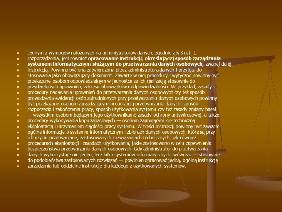 Jednym z wymogów nałożonych na administratorów danych, zgodnie z § 3 ust. 1