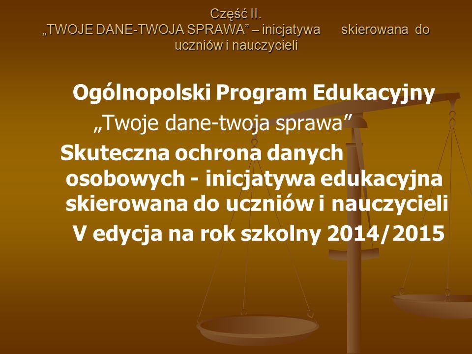 """Ogólnopolski Program Edukacyjny """"Twoje dane-twoja sprawa"""