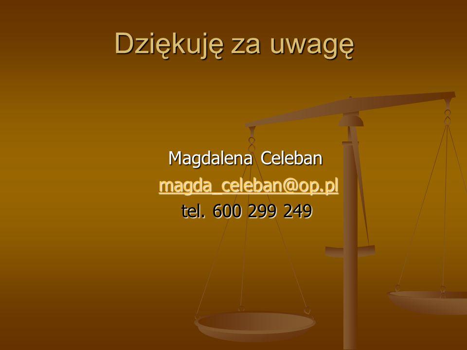 Dziękuję za uwagę Magdalena Celeban magda_celeban@op.pl