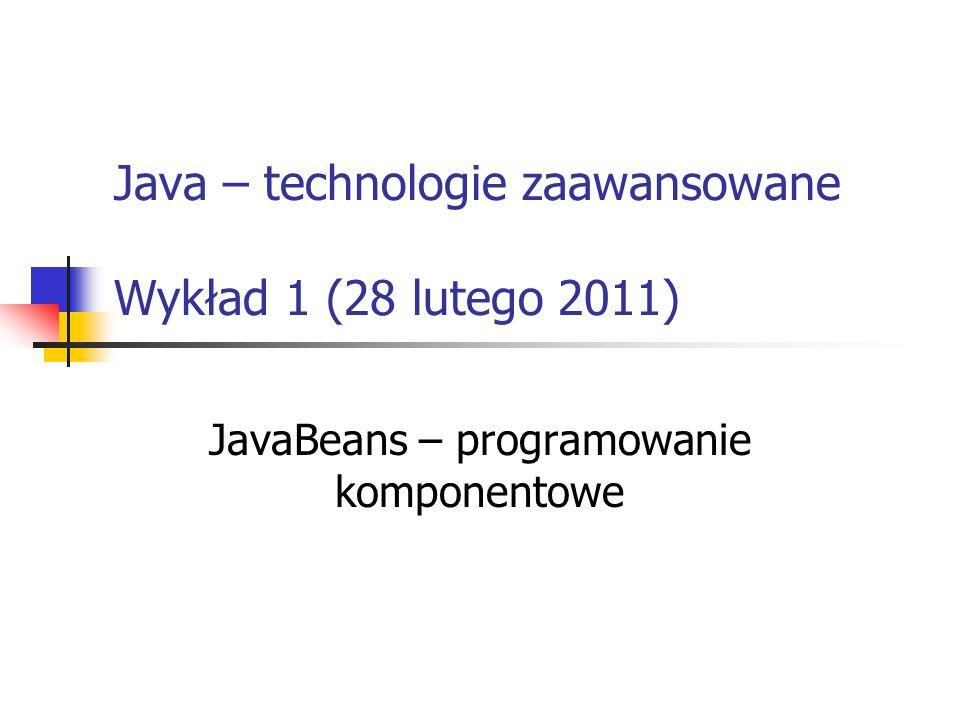 Java – technologie zaawansowane Wykład 1 (28 lutego 2011)