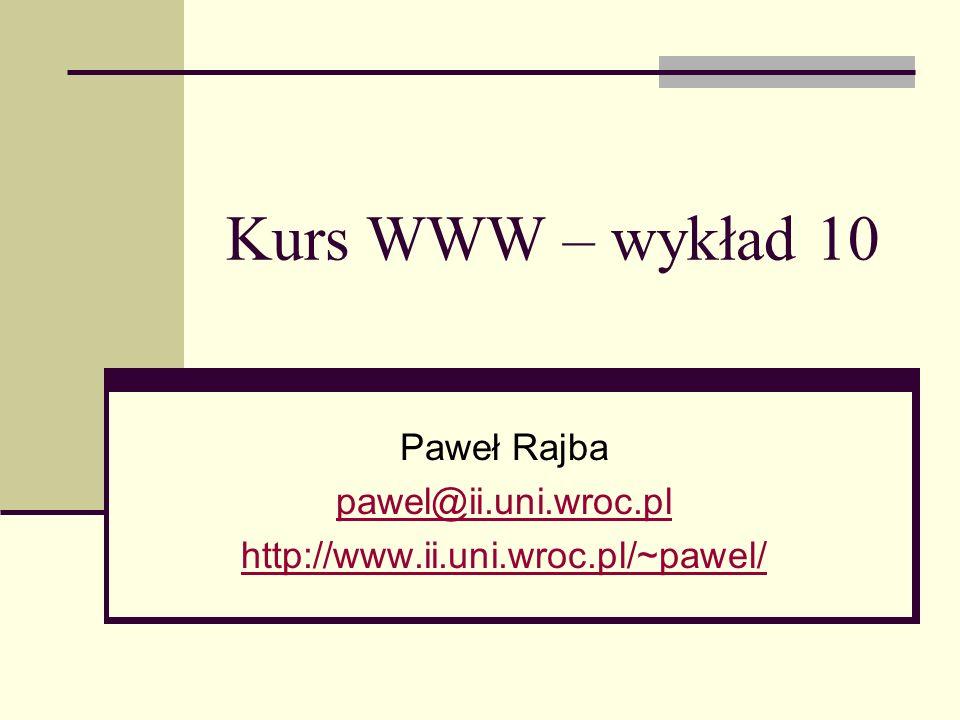 Paweł Rajba pawel@ii.uni.wroc.pl http://www.ii.uni.wroc.pl/~pawel/