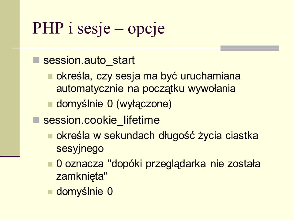 PHP i sesje – opcje session.auto_start session.cookie_lifetime