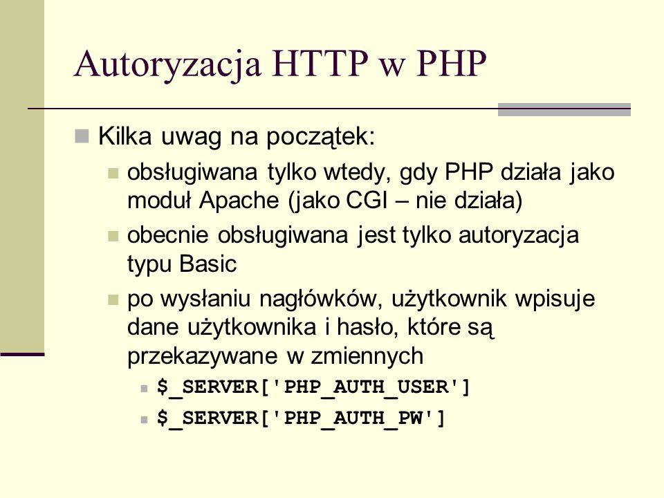 Autoryzacja HTTP w PHP Kilka uwag na początek: