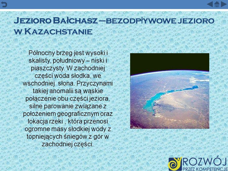 Jezioro Bałchasz –bezodpływowe jezioro w Kazachstanie