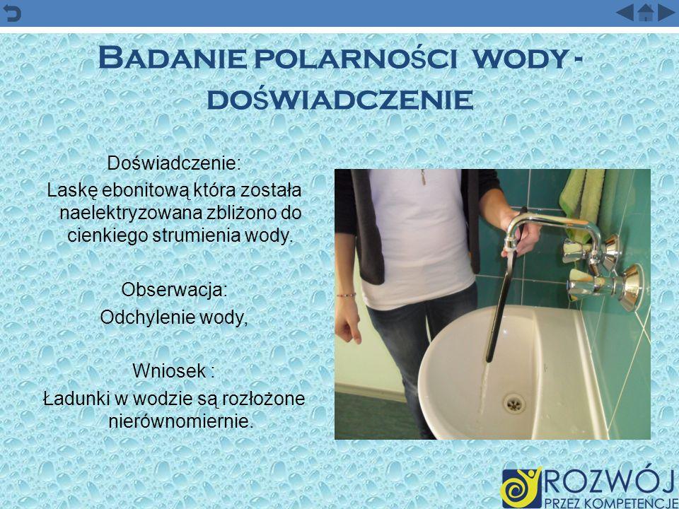 Badanie polarności wody - doświadczenie