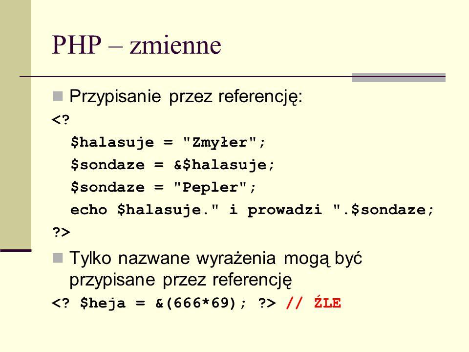 PHP – zmienne Przypisanie przez referencję: