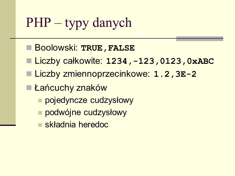 PHP – typy danych Boolowski: TRUE,FALSE