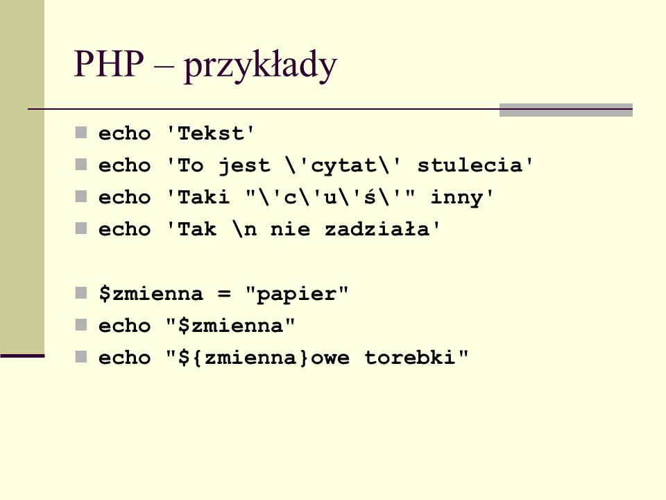 PHP – przykłady echo Tekst echo To jest \ cytat\ stulecia