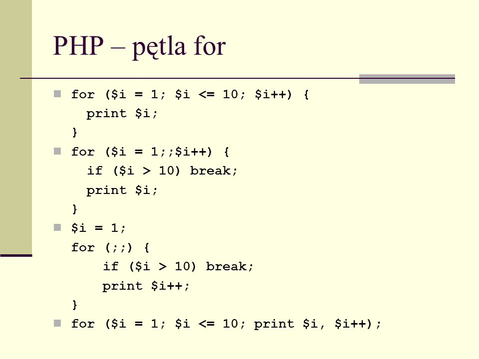 PHP – pętla for for ($i = 1; $i <= 10; $i++) { print $i; }