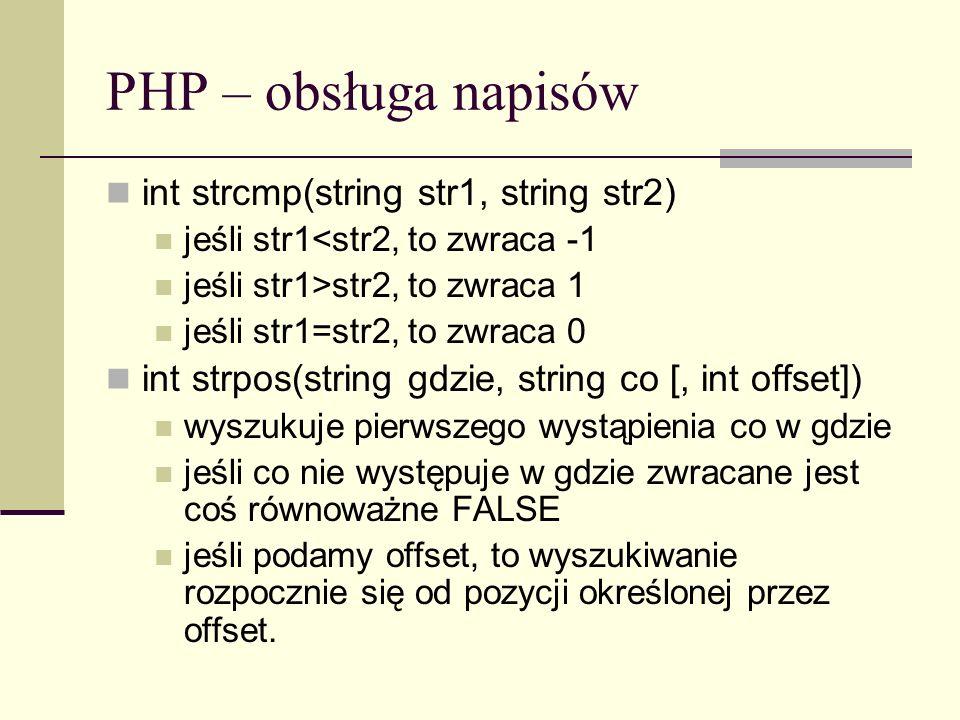 PHP – obsługa napisów int strcmp(string str1, string str2)