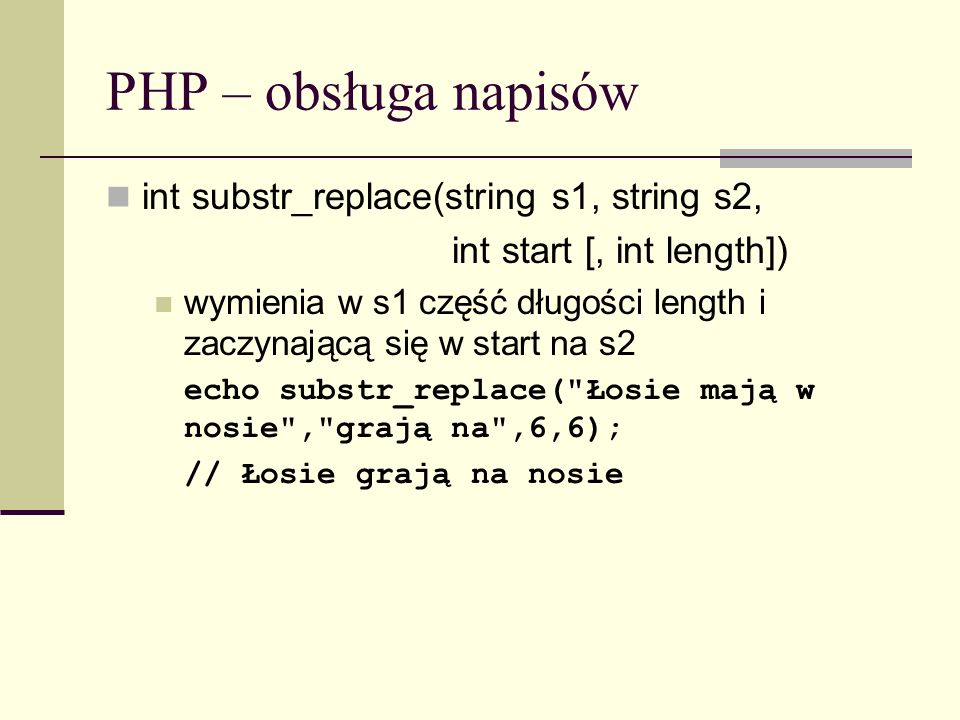 PHP – obsługa napisów int substr_replace(string s1, string s2,